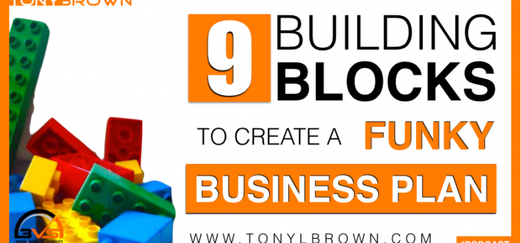 3VS 005: 9 Building Blocks To Create A Funky Business Plan