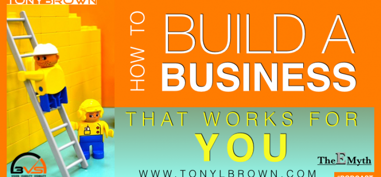 3VS 006: How To Build A Business That Works For You – The E-Myth