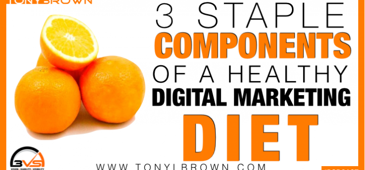 3VS 009: 3 Staple Components of a Healthy Digital Marketing Diet