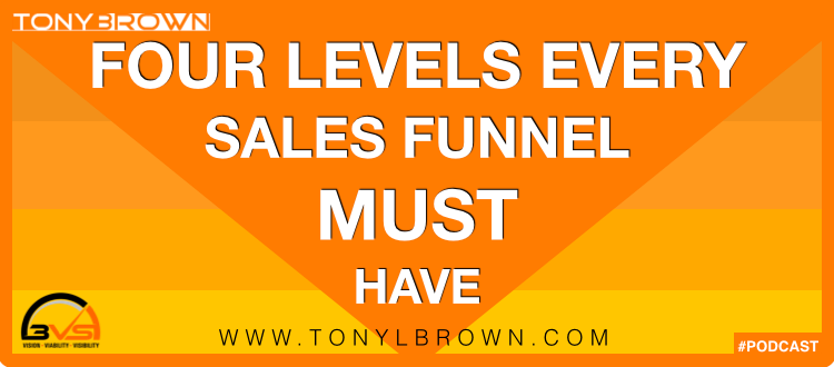 3VS 008: 4 Levels Every Sales Funnel Must Have