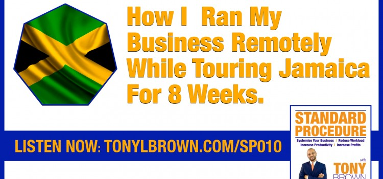 How I  Ran My Business Remotely While Touring Jamaica For 8 Weeks: SP010
